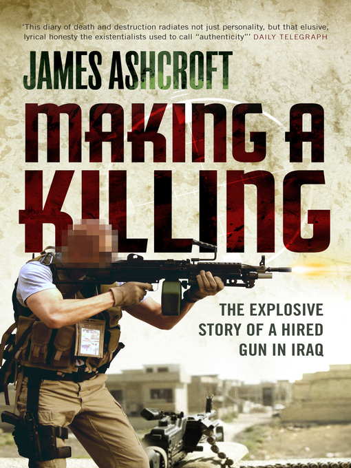 Making a Killing (eBook): The Explosive Story of a Hired Gun in Iraq